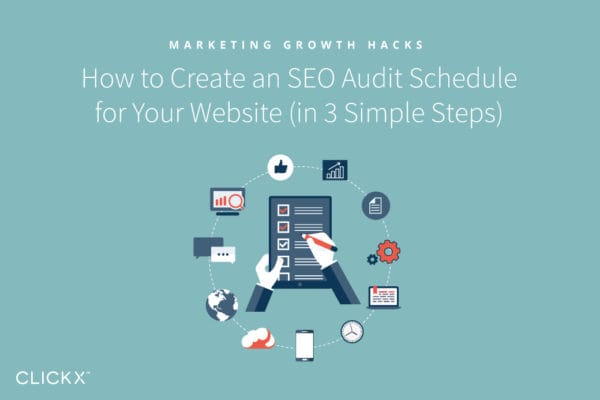 How to Create an SEO Audit Schedule for Your Website (in 3 Simple Steps) | Clickx.io