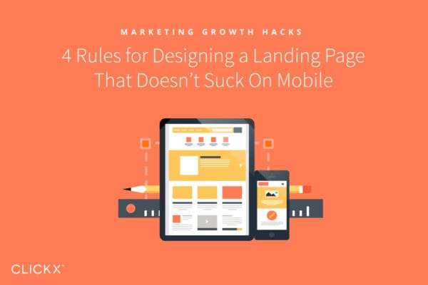 4 Rules for Designing a Landing Page That Doesn't Suck On Mobile | Clickx.io